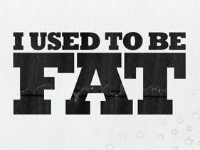 Valaha kövér voltam